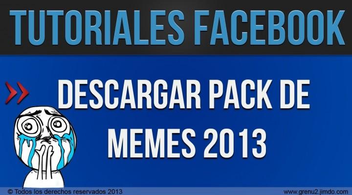 """Descargar Pack de memes 2013, """"Memes Nuevos"""""""