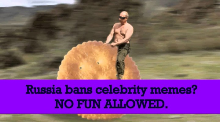 ♣WTF♣ Russia Bans Celebrity Memes?
