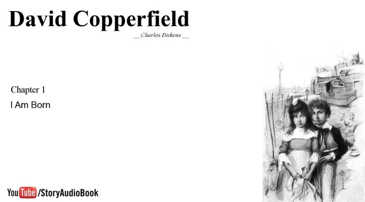 David Copperfield by Charles Dickens – Chapter 1: I Am Born