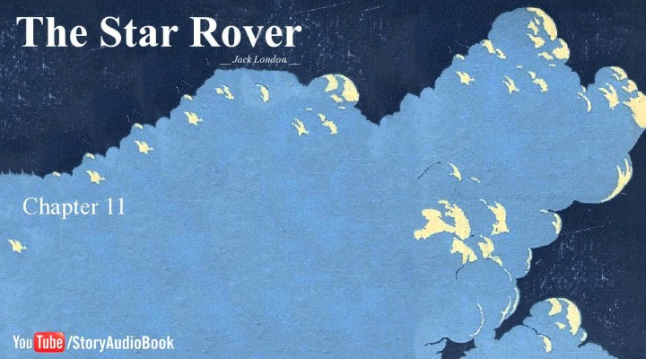 The Star Rover by Jack London – Chapter 11